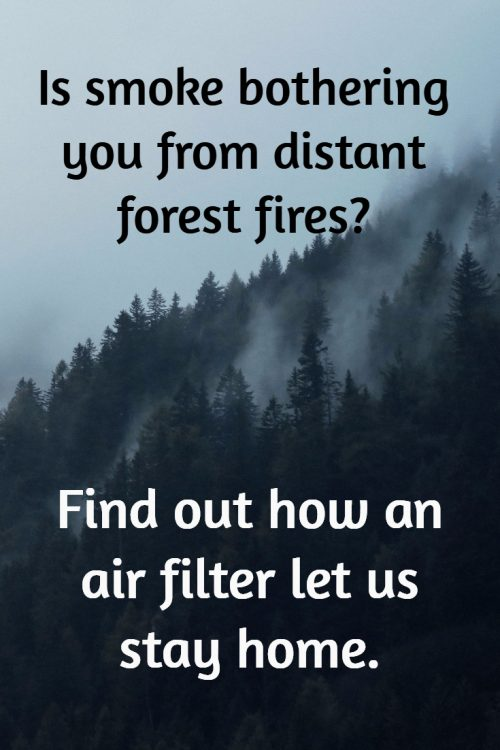 Using A Home Air Filter For Forest Fire Smoke
